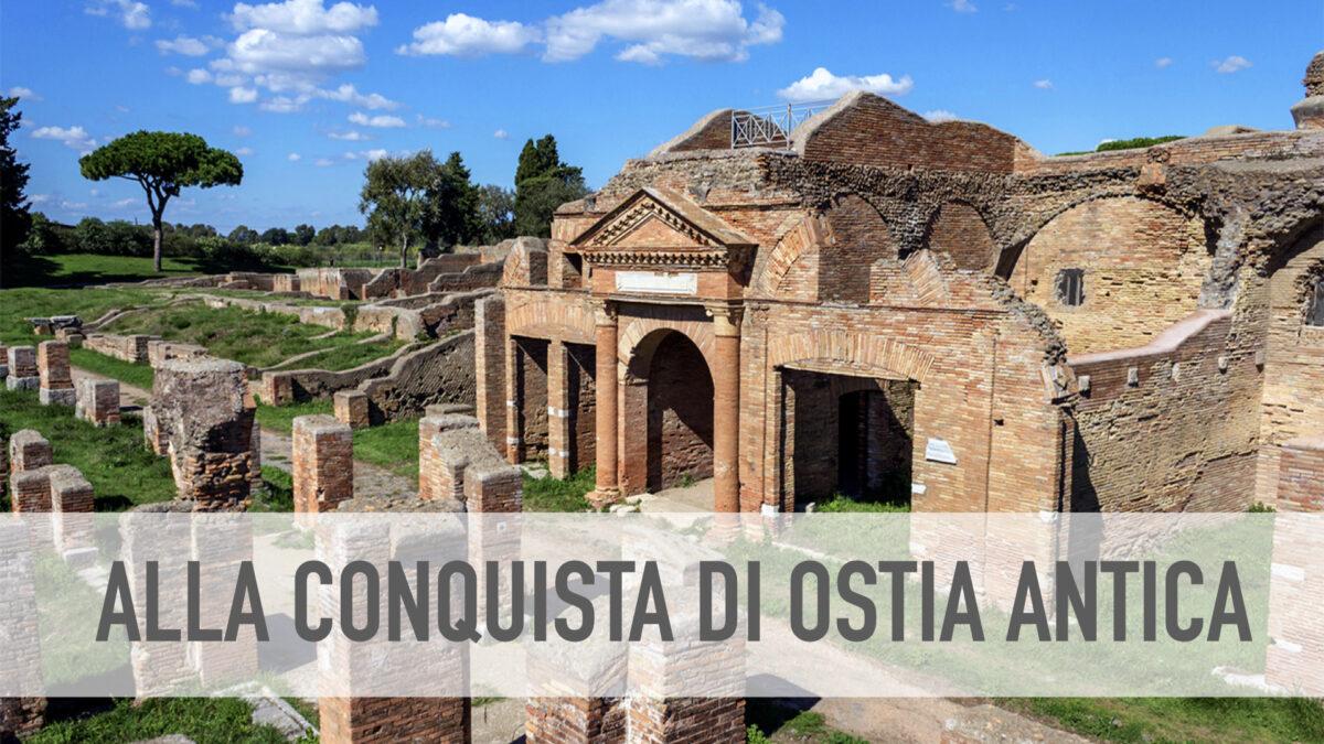 Alla conquista di Ostia Antica