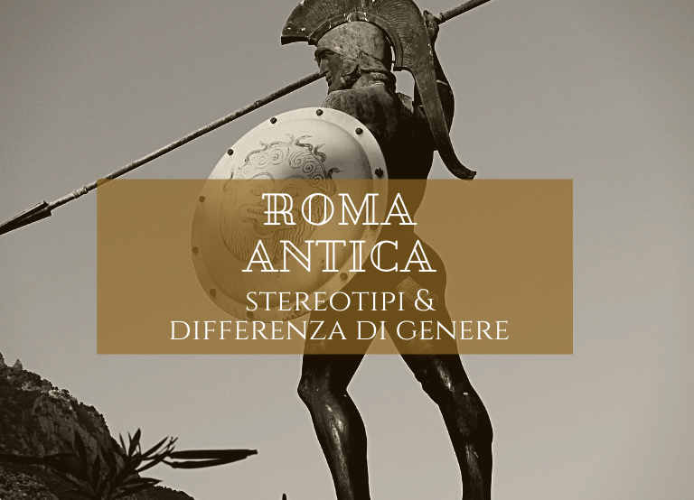Roma antica: stereotipi e differenze di genere.